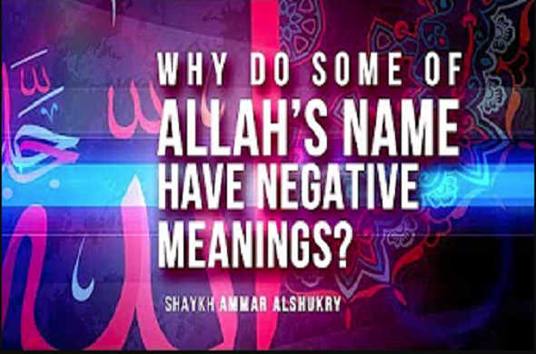 Why Do Some of Allah's Names Have Negative Meanings?