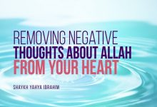 How Can I Remove Negative Thoughts about Allah from My Heart?